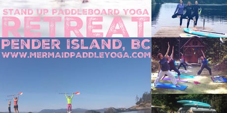 Stand Up Paddleboard Yoga Retreat on Pender Island tickets