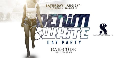 DENIM & WHITE DAY PARTY   tickets
