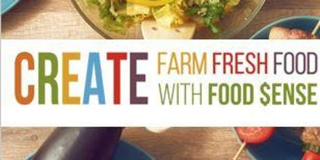 Create Farm Fresh Food - Food $ense tickets