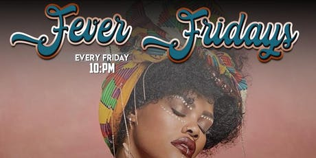 """AFROBEATS IN THE CITY presents..""""Fever Fridays"""" tickets"""