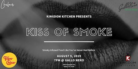Kiss Of Smoke tickets