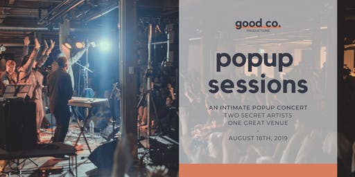 Good Co. Popup Sessions - Aug 18