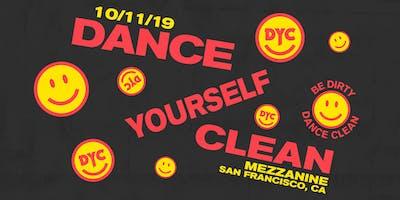 DANCE YOURSELF CLEAN at MEZZANINE