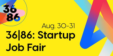 36|86: Startup Job Fair - Day 2 tickets
