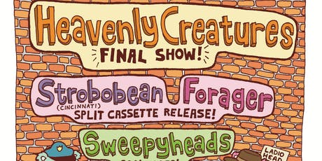 Heavenly Creatures / Forager /  Strobobean / Sweepyheads tickets