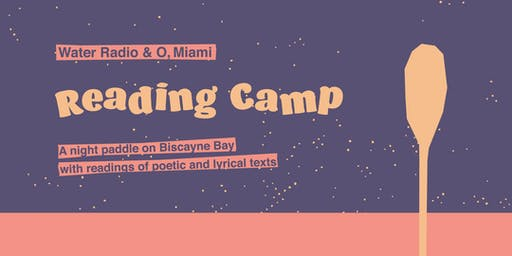 Water Radio and O, Miami present: Reading Camp