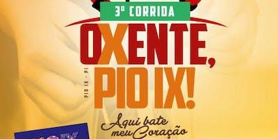 """3° CORRIDA """"OXENTE, PIO IX"""""""