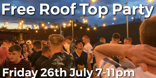 Free Roof Top Party This Friday