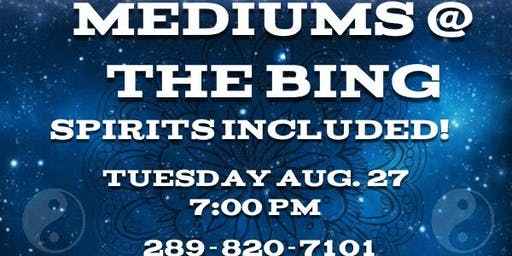 Mediums @ The Bing (Spirits Included)