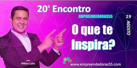 20º Encontro Empreendedoras55  - O que te inspira? tickets