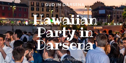 CFM / Hawaiian Party in Darsena