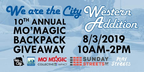 We Are the City Western Addition/Fillmore - Mo'MAGIC Backpack Giveaway tickets