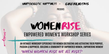 Women Rise Empowered Women's Workshop Series tickets