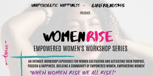 Women Rise Empowered Women's Workshop Series