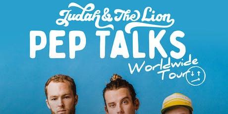 JUDAH & THE LION - PEP TALKS WORLD WIDE TOUR tickets