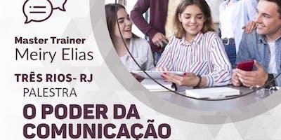 [TRÊS RIOS ] O PODER DA COMUNICAÇÃO