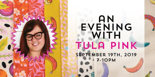 An Evening with Tula Pink - Hosted by Pink Door Fabrics