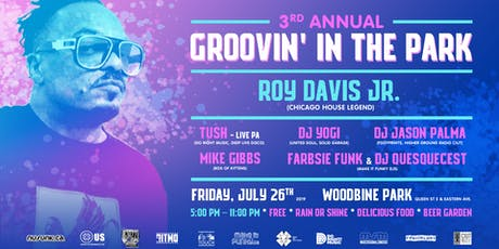 Groovin' in the Park Fest : Chicago House Legend DJ Roy Davis Jr. + Tush (live PA) + Jason Palma, DJ Yogi, Mike Gibbs & Make it Funky Djs tickets