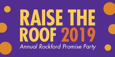 Raise the Roof 2019:  A Fundraiser for Rockford Promise