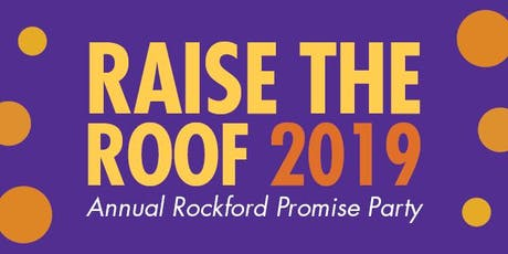 Raise the Roof 2019:  A Fundraiser for Rockford Promise tickets