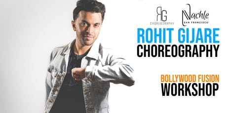 Rohit Gijare Choreography: Bollywood Fusion Workshop hosted by Nachle SF tickets