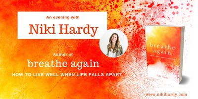 An evening with Niki Hardy. Author of Breathe Again.