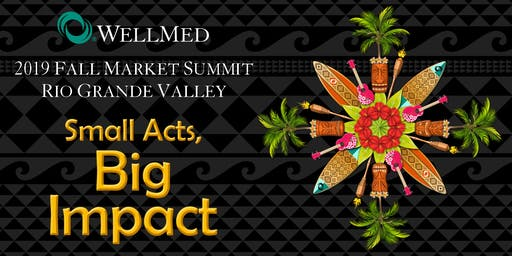 2019 Rio Grande Valley Fall Market Summit: Small Acts, Big Impact