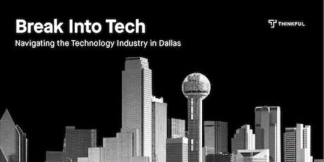 Break into Tech: Navigating the Technology Industry In Dallas  tickets