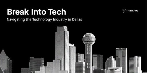 Break into Tech: Navigating the Technology Industry In Dallas