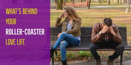 FREE INTERACTIVE WORKSHOP: What's Behind your Roller-Coaster Love Life tickets