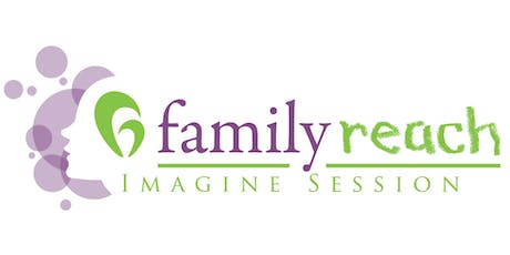 Family Reach Imagine Session tickets