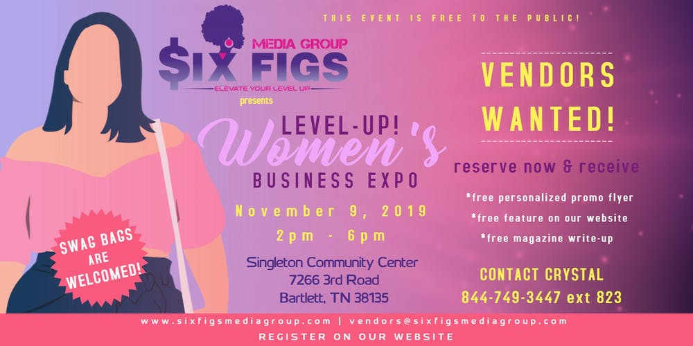 Six Figs Presents Level-Up! Women's Business Expo **MEMPHIS