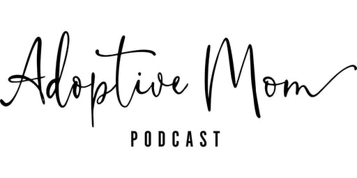 The Adoptive Mom Podcast Season 5 Launch Party!