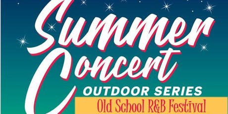 Old School R&B Summer Concert tickets