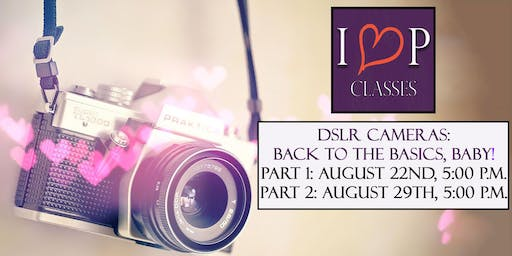 """DSLR: Back to Basics, Baby!"" PART 1 & PART 2"