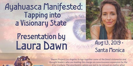 Ayahuasca Manifested: Tapping into Visionary State tickets