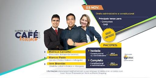 Café com Revisaço - Direito Administrativo e Constitucional + Aulas Coach