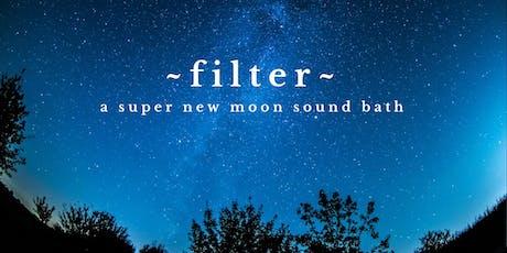 ~FILTER~ A Super New Moon Labor Day Sound Bath tickets