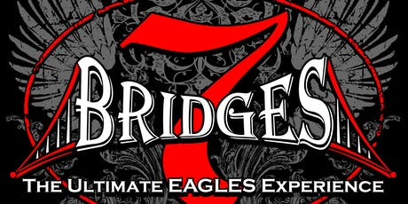7 Bridges Band: The Ultimate Eagles Experience tickets