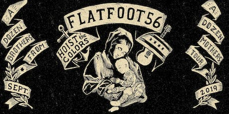 FLATFOOT 56 w/ HOIST THE COLORS tickets
