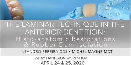 The Laminar Techniques in the Anterior Dentition: Histo-Anatomic Restorations & Rubber Dam Isolation tickets