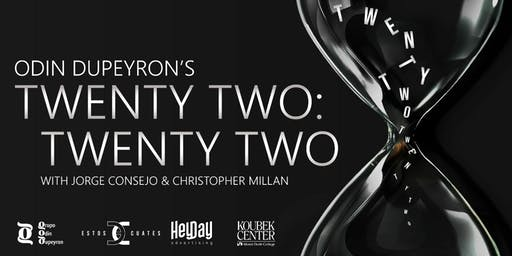 Odin Dupeyron's Twenty-Two Twenty-Two. A dead serious comedy about life.