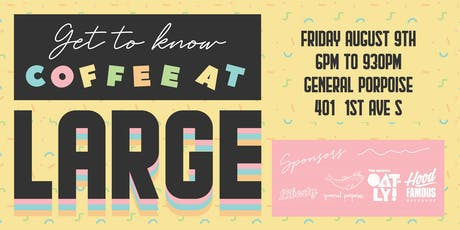 Get To Know Coffe At Large tickets