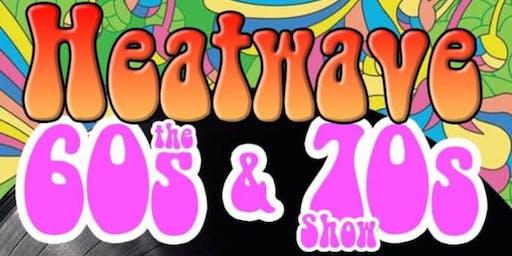 """Heatwave"" the 60's & 70's show"