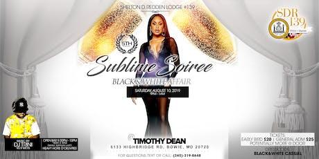 """The 5th Annual """"Sublime Soiree Black & White Affair"""" (2019) tickets"""