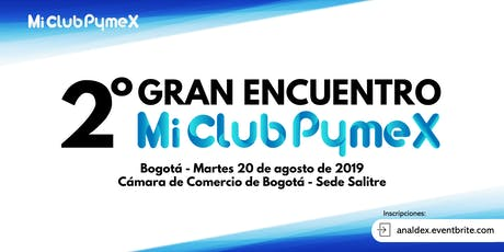2o Gran Encuentro Mi Club Pymex tickets