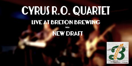 Cyrus R.O. Quartet Live at Breton Brewing tickets