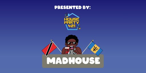 MADHOUSE - House Party + Sketch Comedy Show