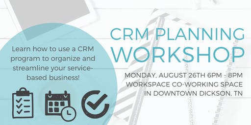 CRM Planning Workshop: Organize and Streamline Your Service-Based Business
