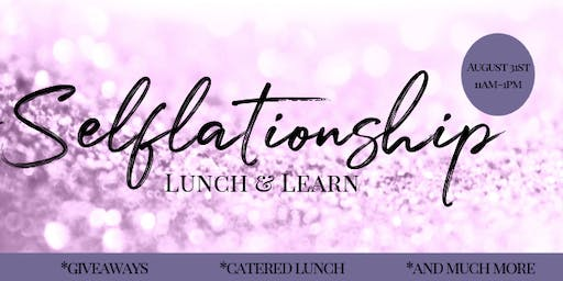 #Selflationship Lunch & Learn